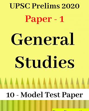 UPSC Prelims 2020 GS Paper: Revision Practice Test 1-10