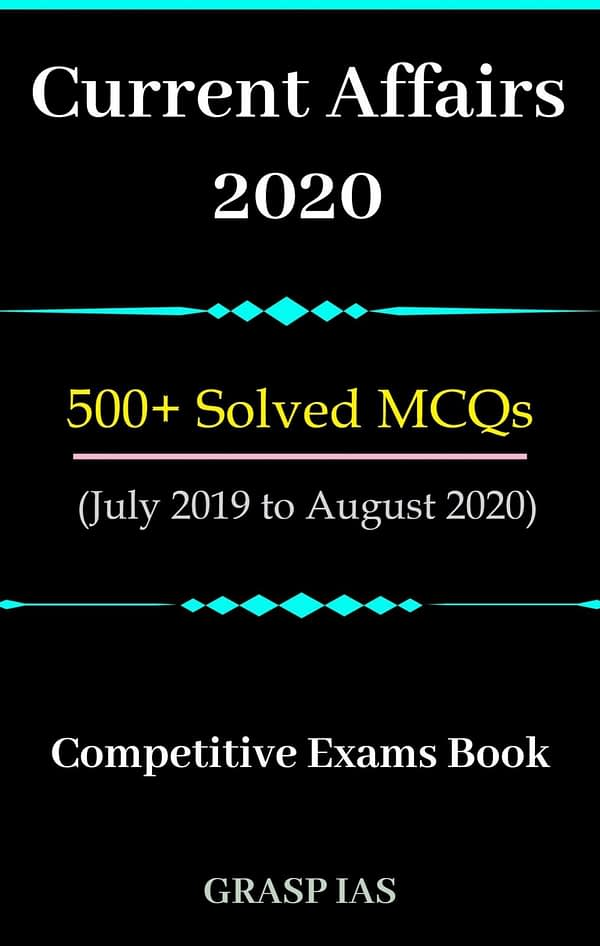 Current Affairs 2020 Question Bank July 2019 to August 2020