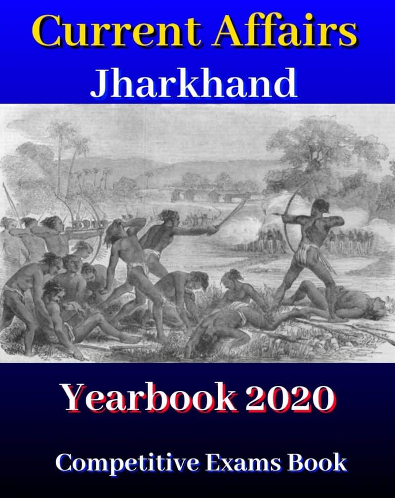 Jharkhand GK Yearbook 2020 - Jharkhand PSC Current Affairs Yearbook 2020