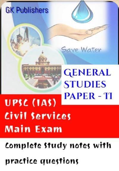 UPSC IAS Main Exam GS Paper-2 Complete Study Notes