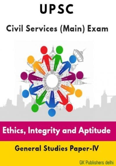 UPSC IAS Main Exam GS Paper-4 Ethics, Integrity and Aptitude